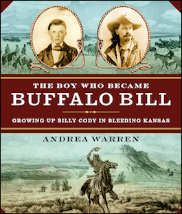 Book Cover The Boy Who Became Buffalo Bill: Growing Up Billy Cody in Bleeding Kansas